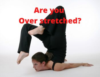 Are you Over stretched (1)